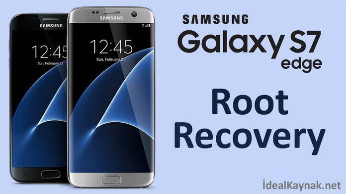 Samsung Galaxy S7 ve S7 Edge Root ve TWRP Yükleme